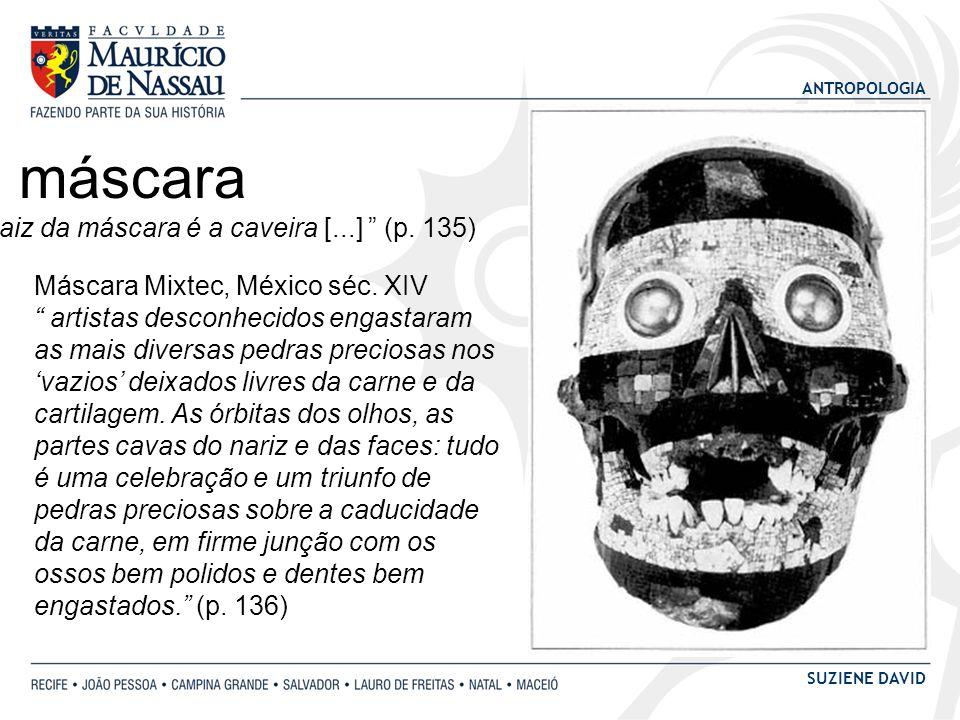 a máscara Raiz da máscara é a caveira [...] (p. 135)